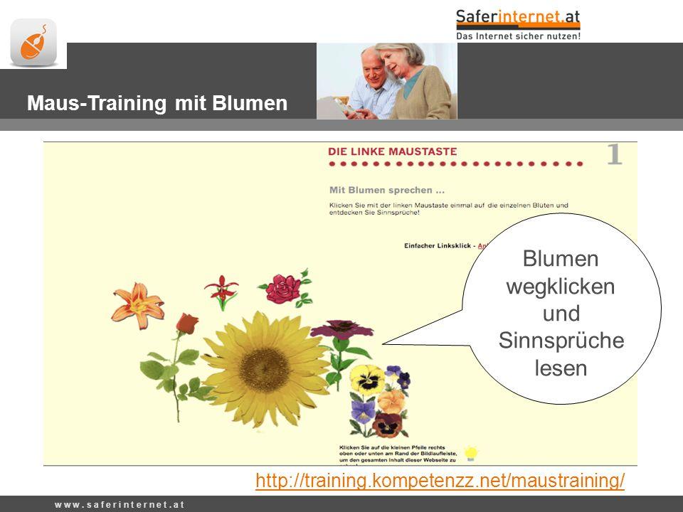 http://training.kompetenzz.net/maustraining/ Blumen wegklicken und Sinnsprüche lesen Maus-Training mit Blumen w w w.