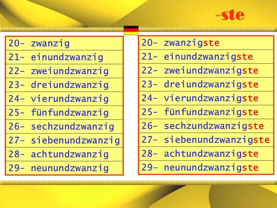 20- zwanzig 21- einundzwanzig 22- zweiundzwanzig 23- dreiundzwanzig 24- vierundzwanzig 25- fünfundzwanzig 26- sechzundzwanzig 27- siebenundzwanzig 28-