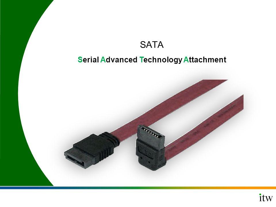 SATA Serial Advanced Technology Attachment