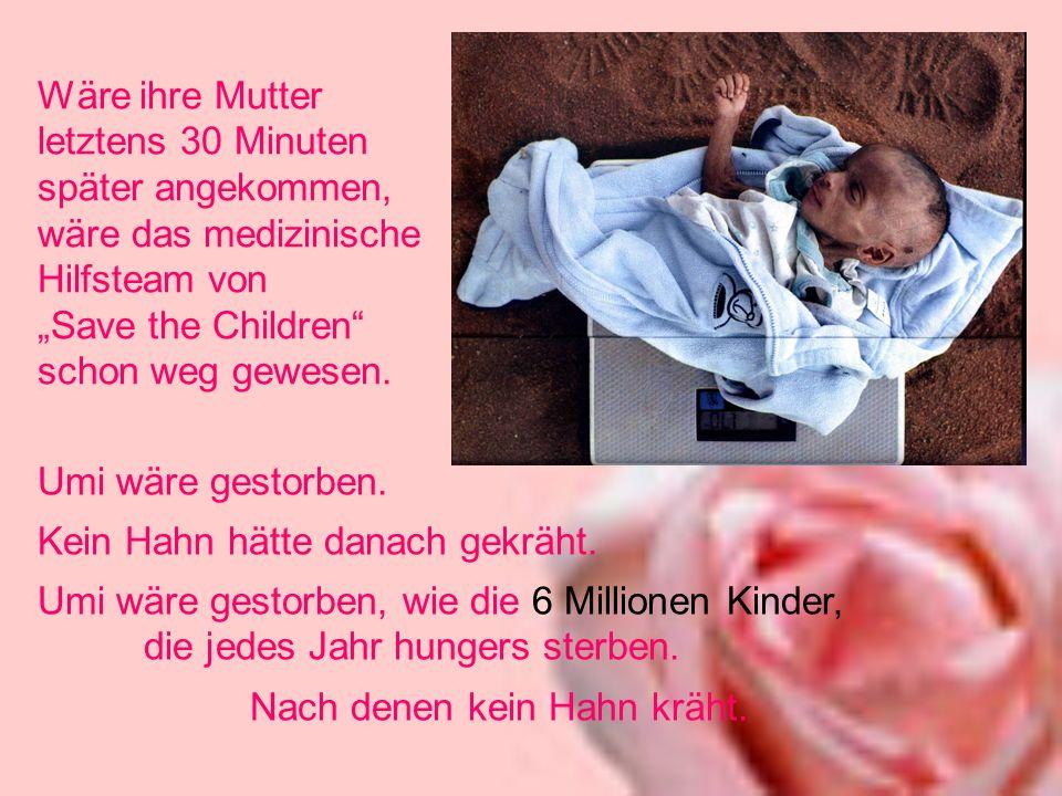 Wäre ihre Mutter letztens 30 Minuten später angekommen, wäre das medizinische Hilfsteam von Save the Children schon weg gewesen.