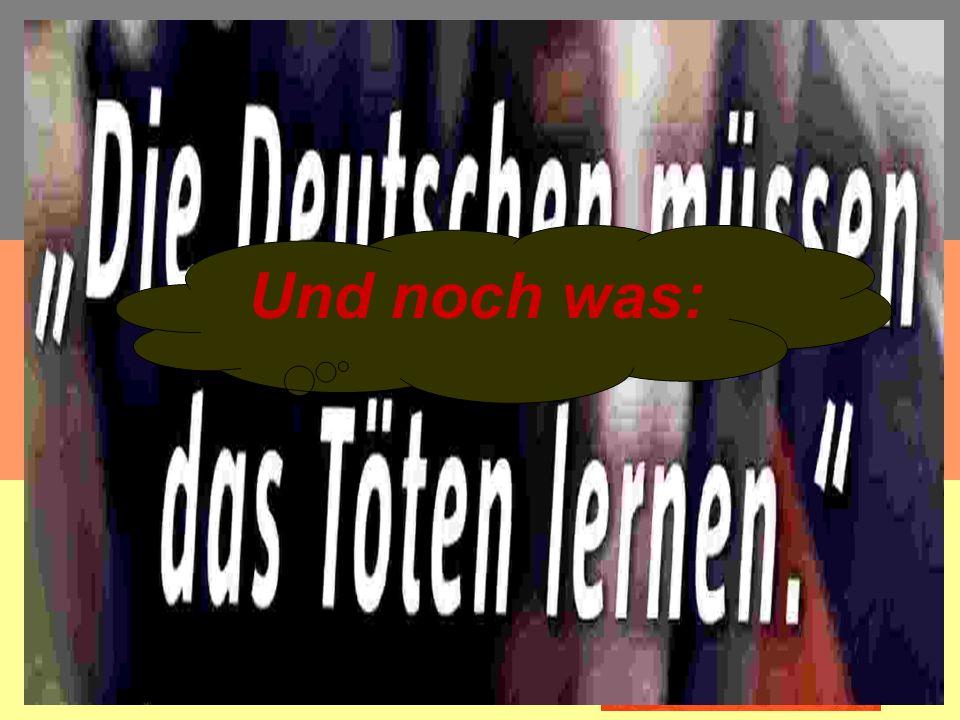 Natürlich nicht das einzige!. Wir haben einiges an Mitteln. Deutschland stellt sich seiner Mitverantwortung für die Wahrung des Weltfriedens. Und desw