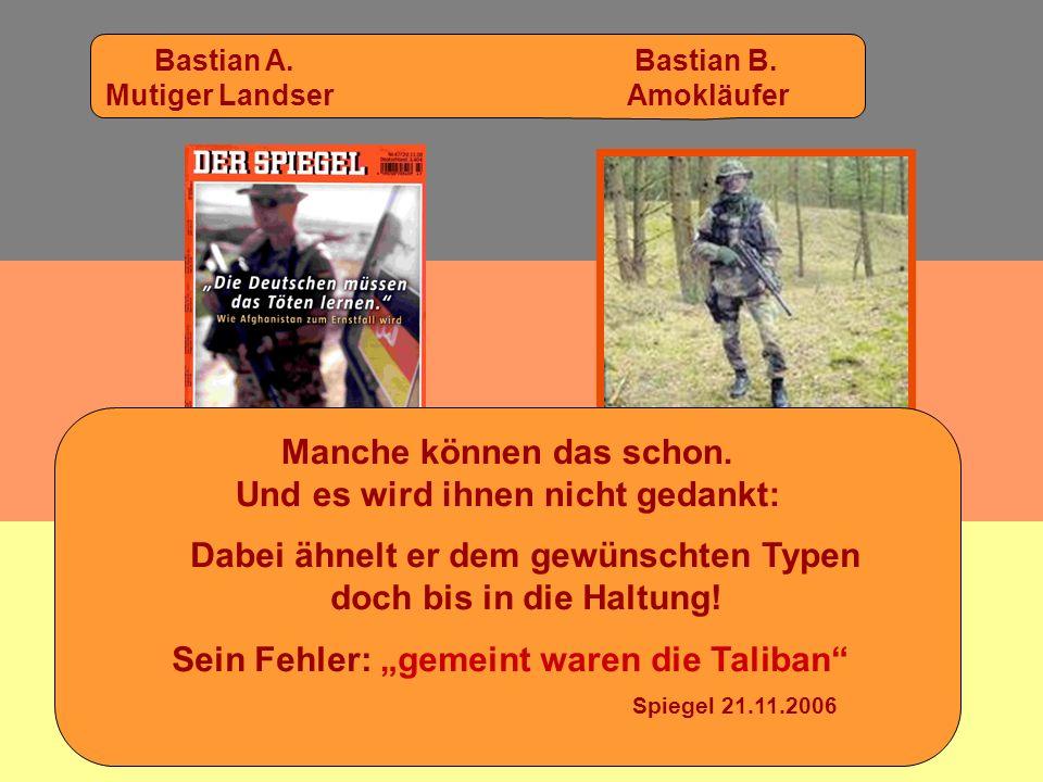 So gefiel Bastian sich am besten: in Tarnkleidung, mit geschwärztem Gesicht und mit einer Gotcha- Maschinenpistole Wirklich ?