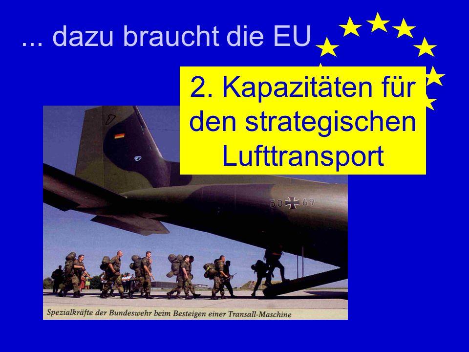 ... dazu braucht die EU 2. Kapazitäten für den strategischen Lufttransport
