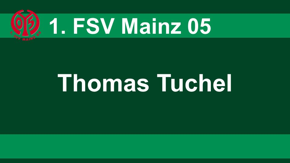Thomas Tuchel 1. FSV Mainz 05