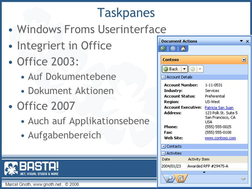 Marcel Gnoth, www.gnoth.net, © 2006 9 Taskpanes Windows Froms Userinterface Integriert in Office Office 2003: Auf Dokumentebene Dokument Aktionen Offi