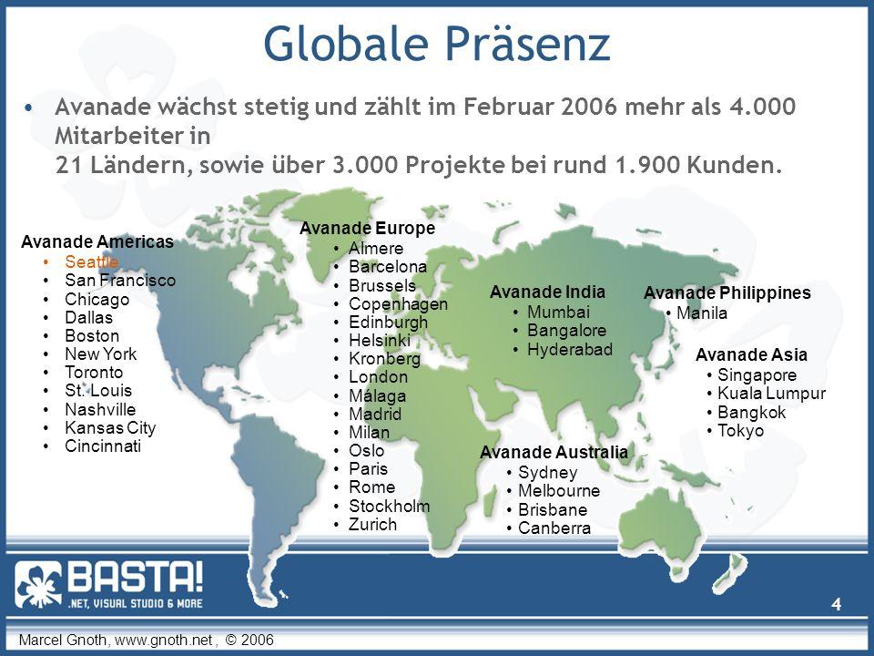 Marcel Gnoth, www.gnoth.net, © 2006 4 Globale Präsenz Avanade wächst stetig und zählt im Februar 2006 mehr als 4.000 Mitarbeiter in 21 Ländern, sowie über 3.000 Projekte bei rund 1.900 Kunden.