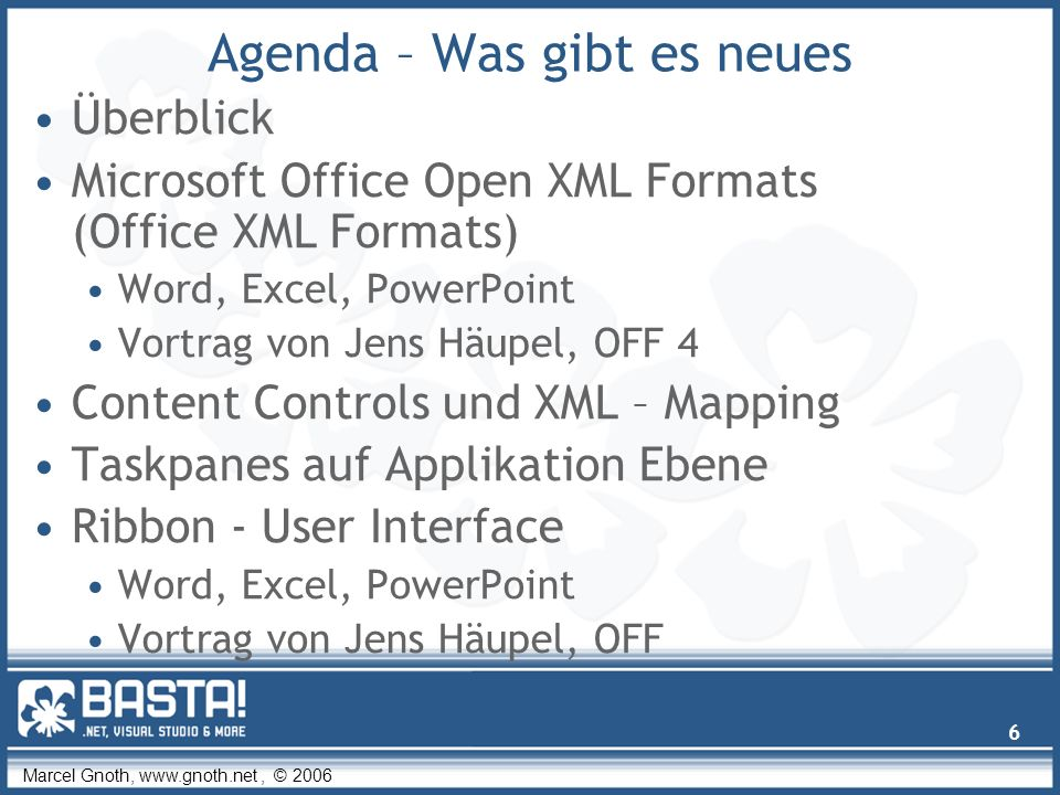 Marcel Gnoth, www.gnoth.net, © 2006 27 Custom XML Part hinzufügen Part hinzufügen XML aus Datei laden Jedes Part wird in separater Datei abgelegt Ordern: /customXml/item1.xml Dim oCustomXMLPart As Office.CustomXMLPart Dim strXMLPartName As String strXMLPartName = c:\myDataStoreFiles\myXMLDataStore.xml First, add a new custom XML part to the document Set oCustomXMLPart = ActiveDocument.CustomXMLParts.Add Second, load the XML file into the custom XML part Call oCustomXMLPart.Load(strXMLPartName) Dim oCustomXMLPart As Office.CustomXMLPart Dim strXMLPartName As String strXMLPartName = c:\myDataStoreFiles\myXMLDataStore.xml First, add a new custom XML part to the document Set oCustomXMLPart = ActiveDocument.CustomXMLParts.Add Second, load the XML file into the custom XML part Call oCustomXMLPart.Load(strXMLPartName)