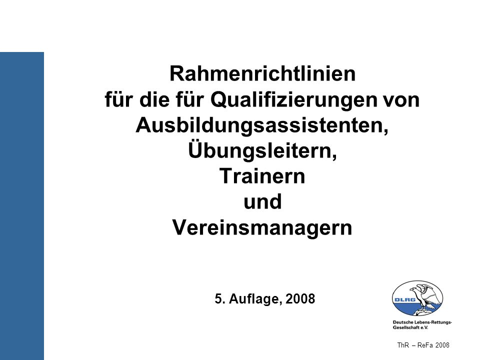 Rahmenrichtlinien für die für Qualifizierungen von Ausbildungsassistenten, Übungsleitern, Trainern und Vereinsmanagern 5. Auflage, 2008 ThR – ReFa 200