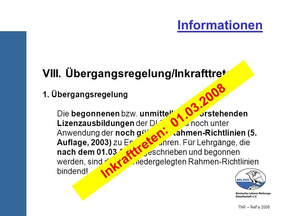 Informationen VIII. Übergangsregelung/Inkrafttreten 1. Übergangsregelung Die begonnenen bzw. unmittelbar bevorstehenden Lizenzausbildungen der DLRG si