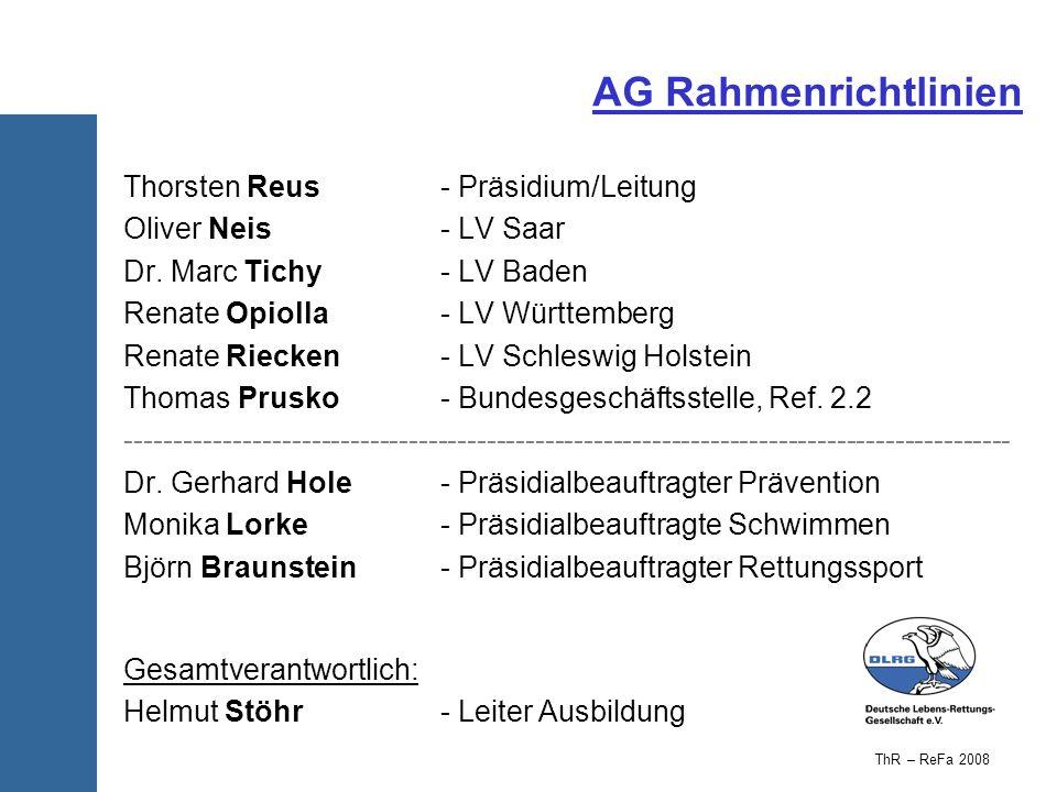 AG Rahmenrichtlinien Thorsten Reus - Präsidium/Leitung Oliver Neis- LV Saar Dr. Marc Tichy- LV Baden Renate Opiolla- LV Württemberg Renate Riecken- LV