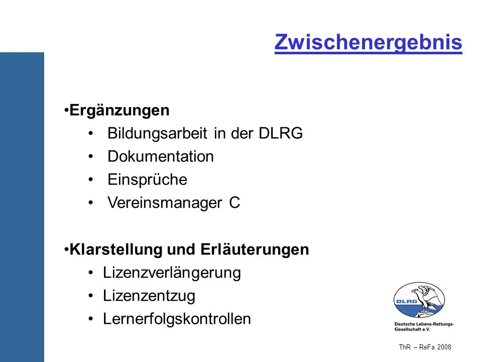 Zwischenergebnis Ergänzungen Bildungsarbeit in der DLRG Dokumentation Einsprüche Vereinsmanager C Klarstellung und Erläuterungen Lizenzverlängerung Li