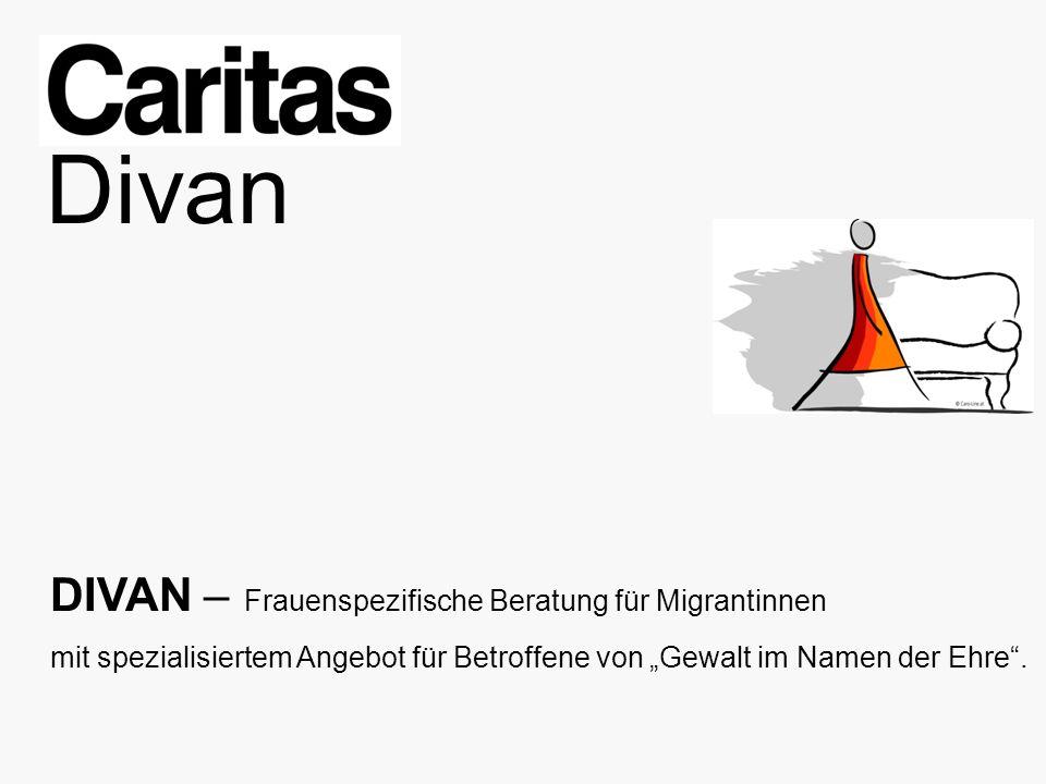 DIVAN – Frauenspezifische Beratung für Migrantinnen mit spezialisiertem Angebot für Betroffene von Gewalt im Namen der Ehre.