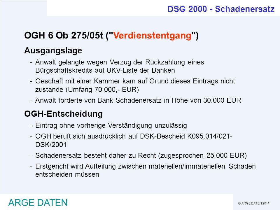 © ARGE DATEN 2011 ARGE DATEN DSG 2000 - Schadenersatz OGH 6 Ob 275/05t (