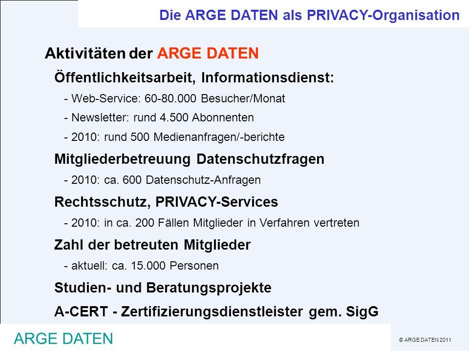 © ARGE DATEN 2011 ARGE DATEN Organisatorische und fachliche Einordnung des Datenschutzbeauftragten +rechtliches und informationstechnisches Fachwissen +direkte Berichtspflicht an Geschäftsführung +als eigene Stabstelle eingerichtet +in der Entwicklung von Geschäftsprozessen und Projekten systematisch eingebunden (nicht nur als Spaßverderber ) + eigenes Budget -Einordnung in einen langen Hierarchieweg -IT-Leiter ist gleichzeitig Datenschutzbeauftragter -Sicherheitsverantwortlicher ist gleichzeitig Datenschutzbeauftragter -ausschließlich technisches oder rechtliches Fachwissen Datenschutzbeauftragter