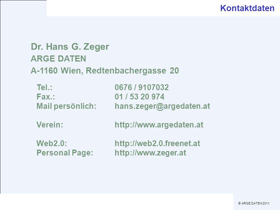 © ARGE DATEN 2011 Dr. Hans G. Zeger ARGE DATEN A-1160 Wien, Redtenbachergasse 20 Tel.:0676 / 9107032 Fax.:01 / 53 20 974 Mail persönlich:hans.zeger@ar