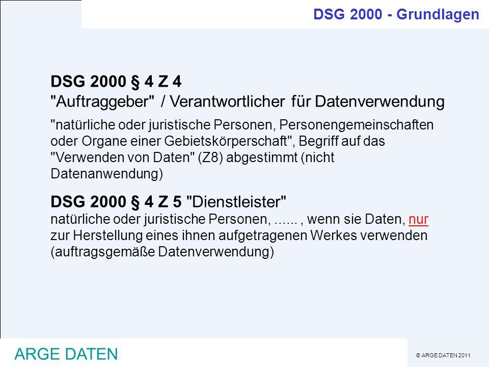 © ARGE DATEN 2011 ARGE DATEN DSG 2000 § 4 Z 4