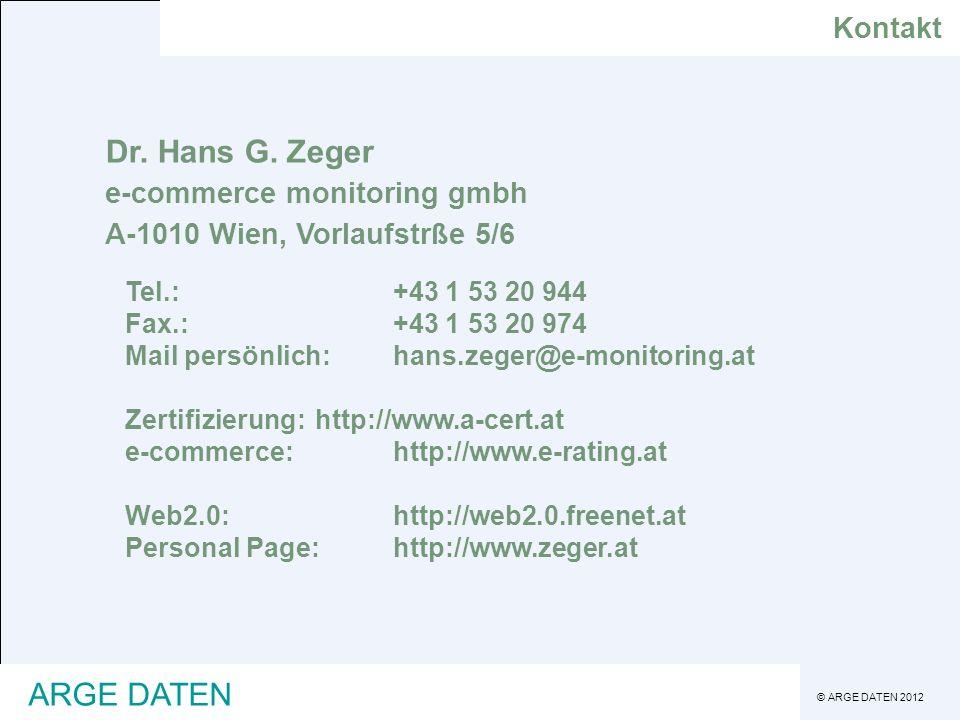 © ARGE DATEN 2012 ARGE DATEN Dr. Hans G. Zeger e-commerce monitoring gmbh A-1010 Wien, Vorlaufstrße 5/6 Tel.:+43 1 53 20 944 Fax.:+43 1 53 20 974 Mail