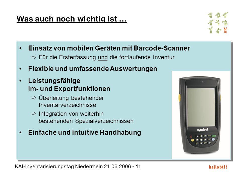 KAI-Inventarisierungstag Niederrhein 21.06.2006 - 11 Einsatz von mobilen Geräten mit Barcode-Scanner Für die Ersterfassung und die fortlaufende Invent