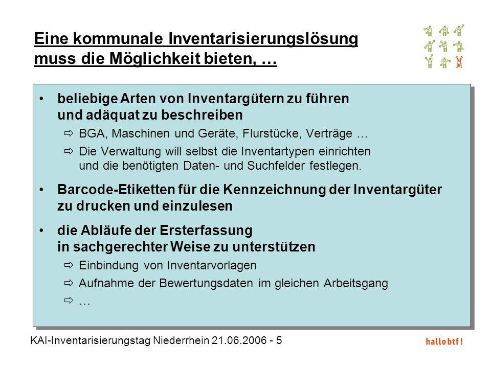 KAI-Inventarisierungstag Niederrhein 21.06.2006 - 5 beliebige Arten von Inventargütern zu führen und adäquat zu beschreiben BGA, Maschinen und Geräte,