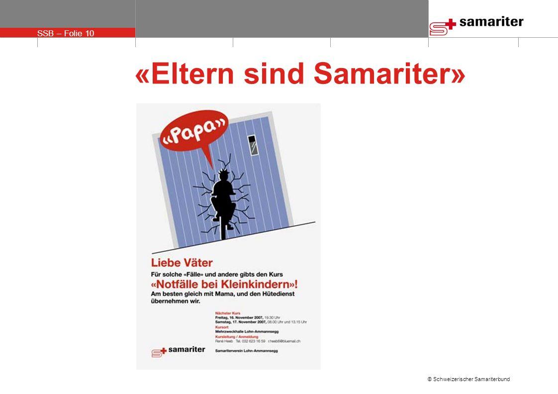 SSB – Folie 10 © Schweizerischer Samariterbund «Eltern sind Samariter»