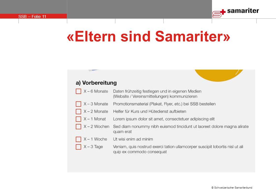SSB – Folie 11 © Schweizerischer Samariterbund «Eltern sind Samariter»