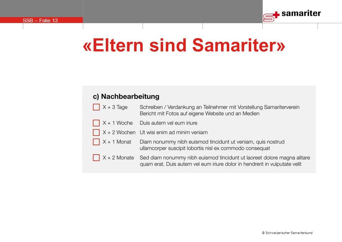 SSB – Folie 13 © Schweizerischer Samariterbund «Eltern sind Samariter»