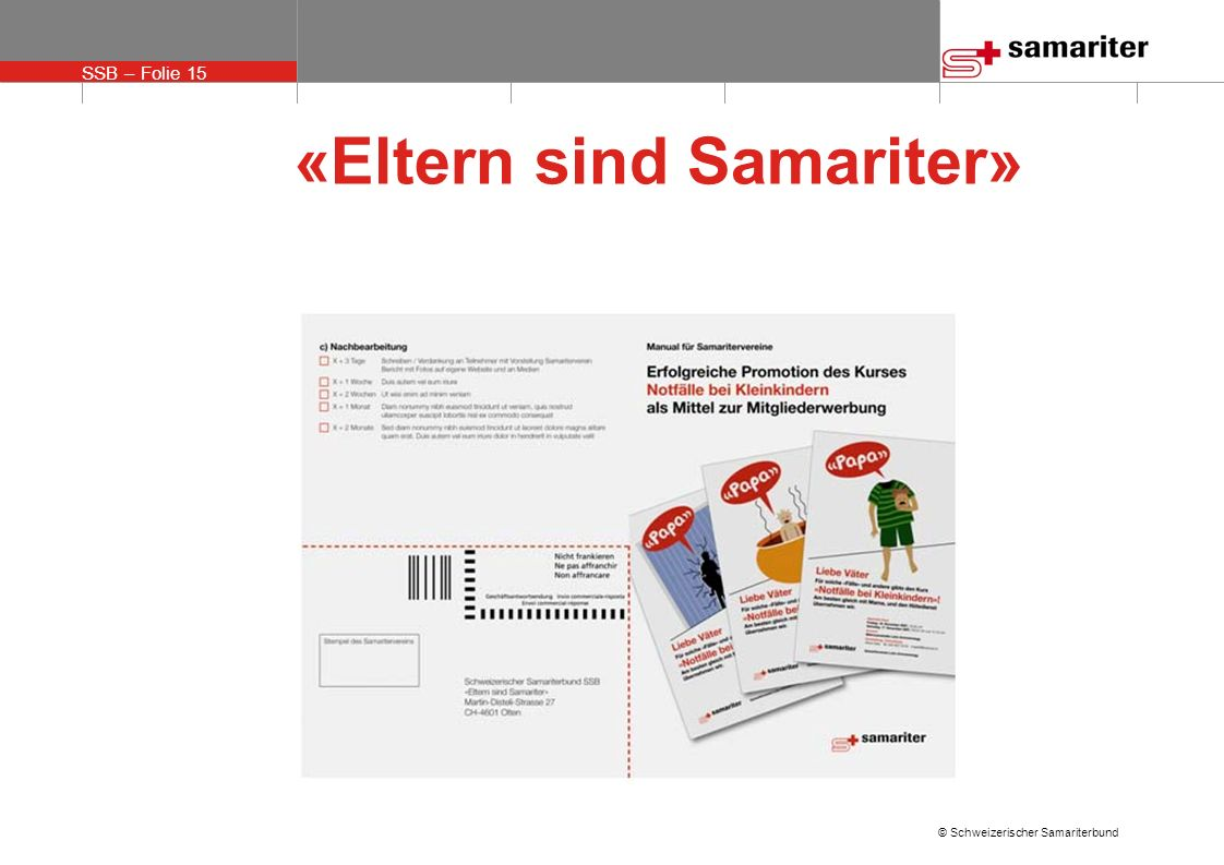 SSB – Folie 15 © Schweizerischer Samariterbund «Eltern sind Samariter»