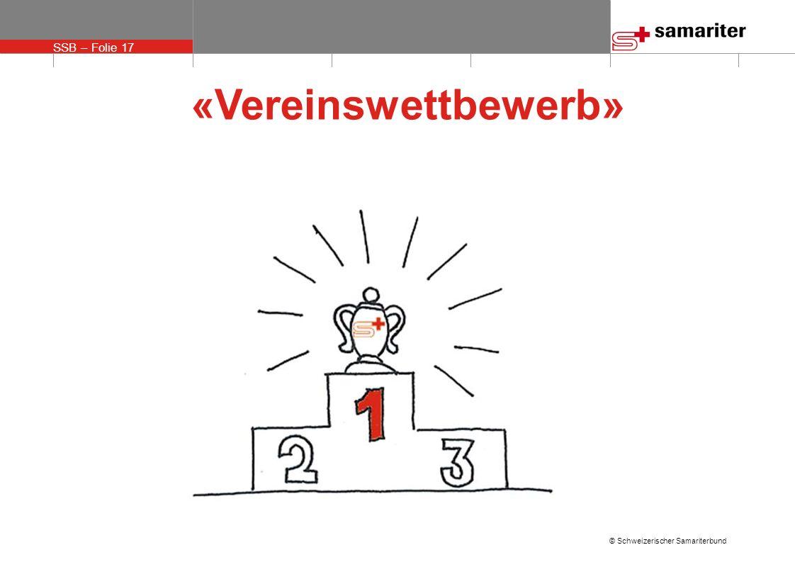 SSB – Folie 17 © Schweizerischer Samariterbund «Vereinswettbewerb»