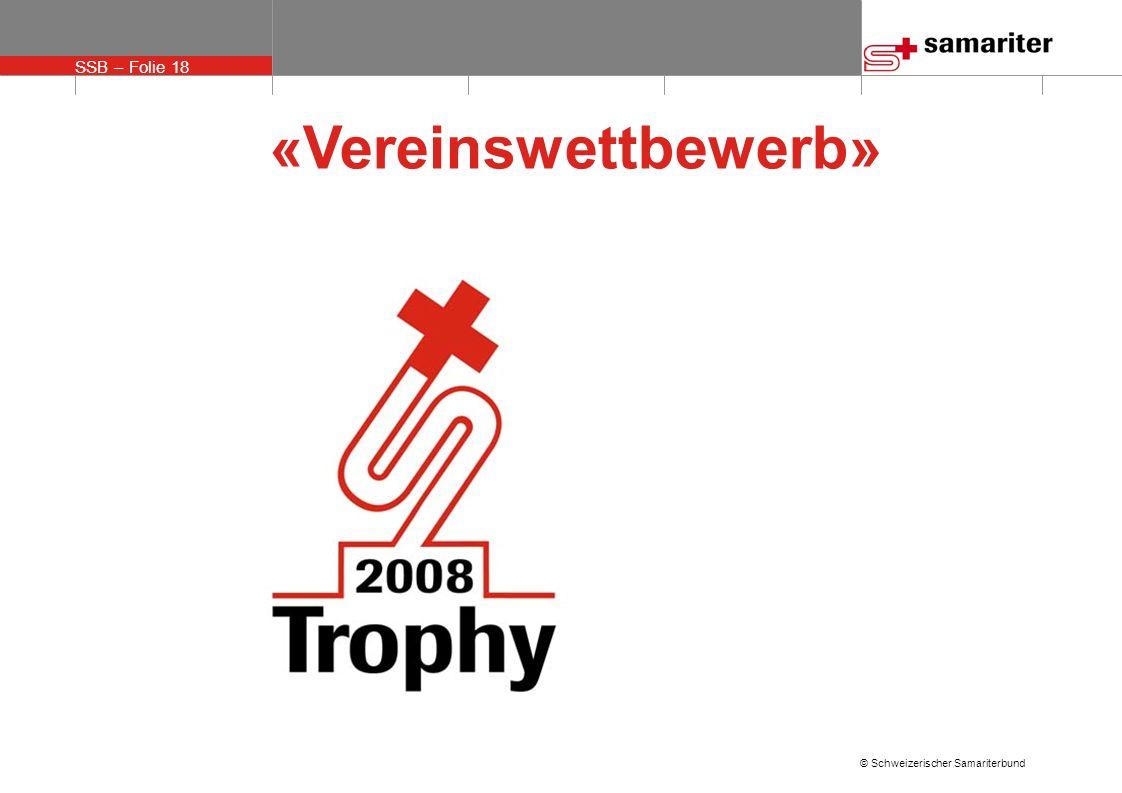 SSB – Folie 18 © Schweizerischer Samariterbund «Vereinswettbewerb»