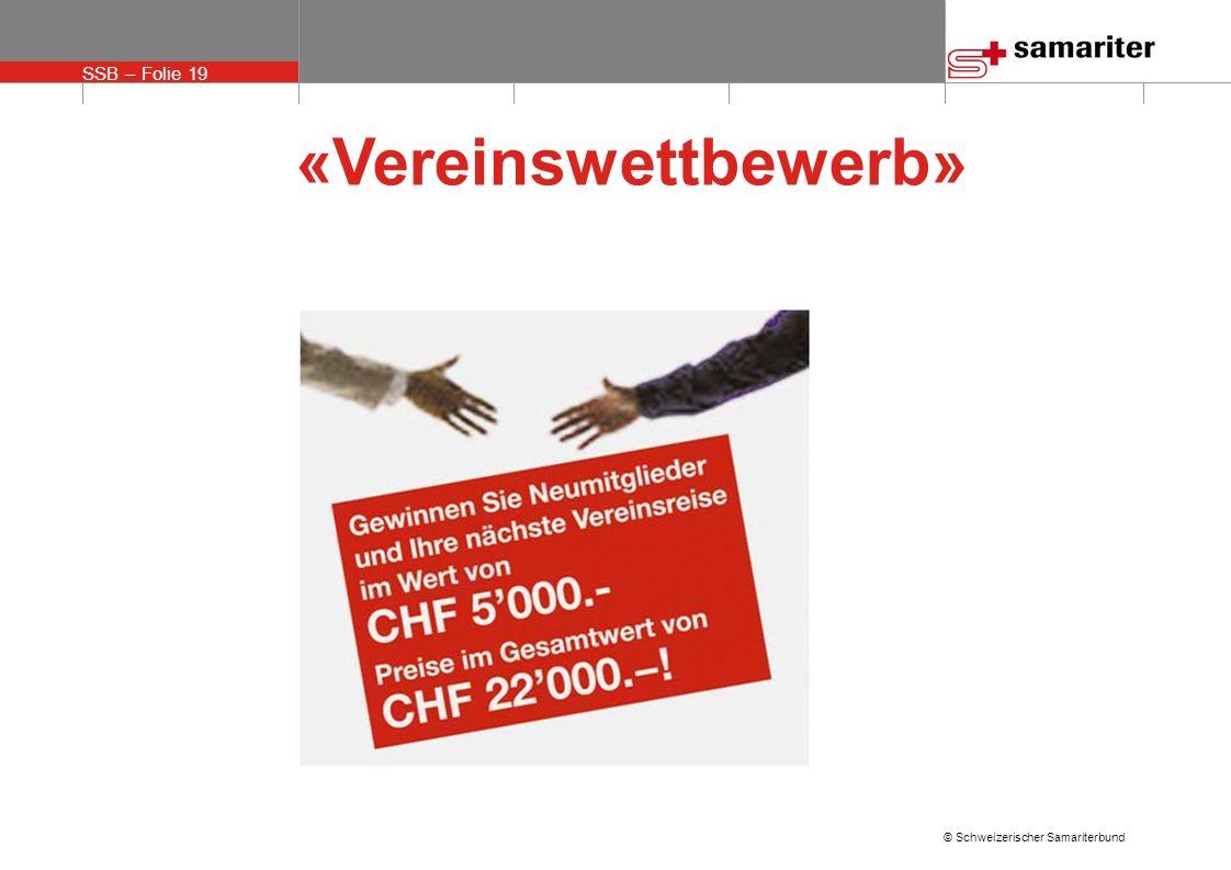 SSB – Folie 19 © Schweizerischer Samariterbund «Vereinswettbewerb»