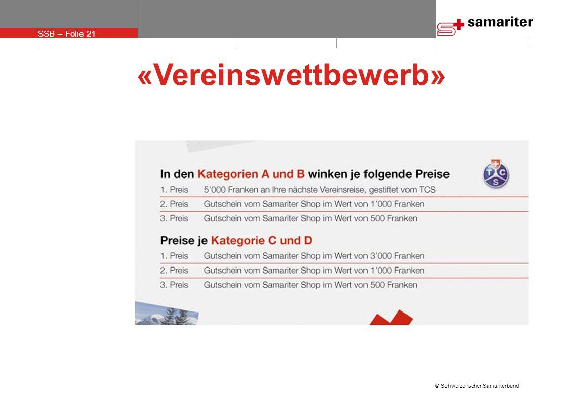 SSB – Folie 21 © Schweizerischer Samariterbund «Vereinswettbewerb»