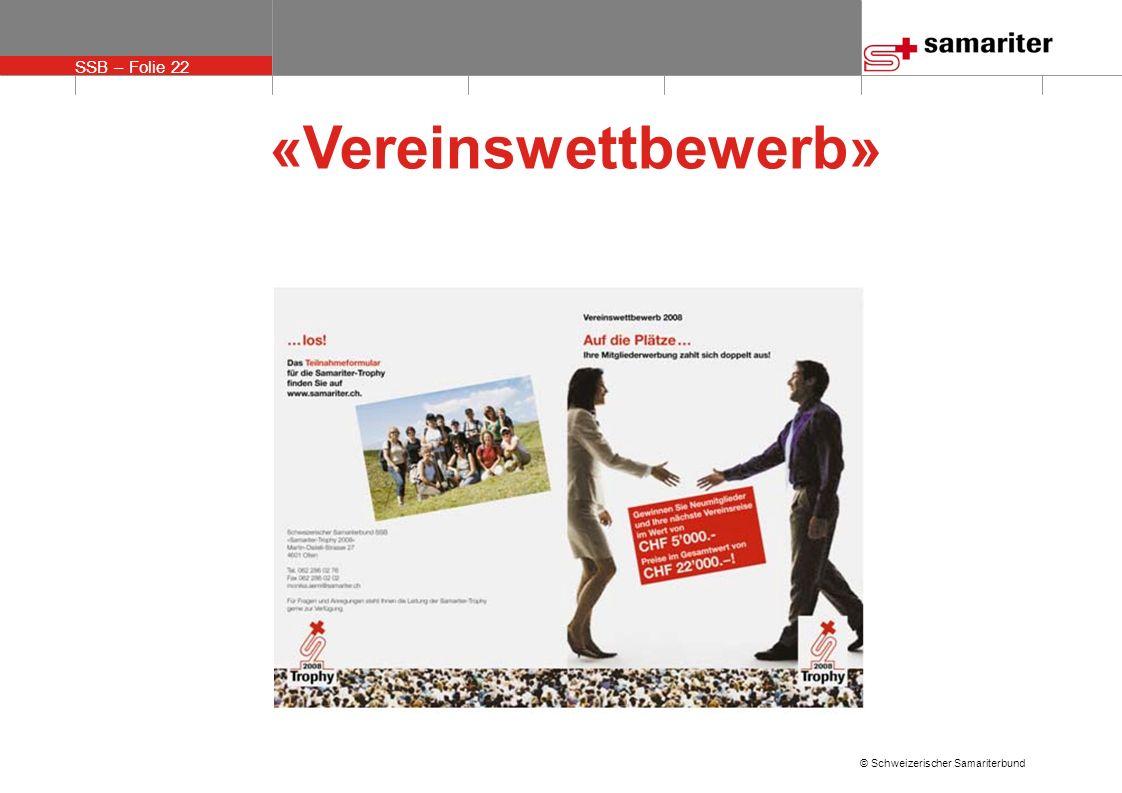 SSB – Folie 22 © Schweizerischer Samariterbund «Vereinswettbewerb»