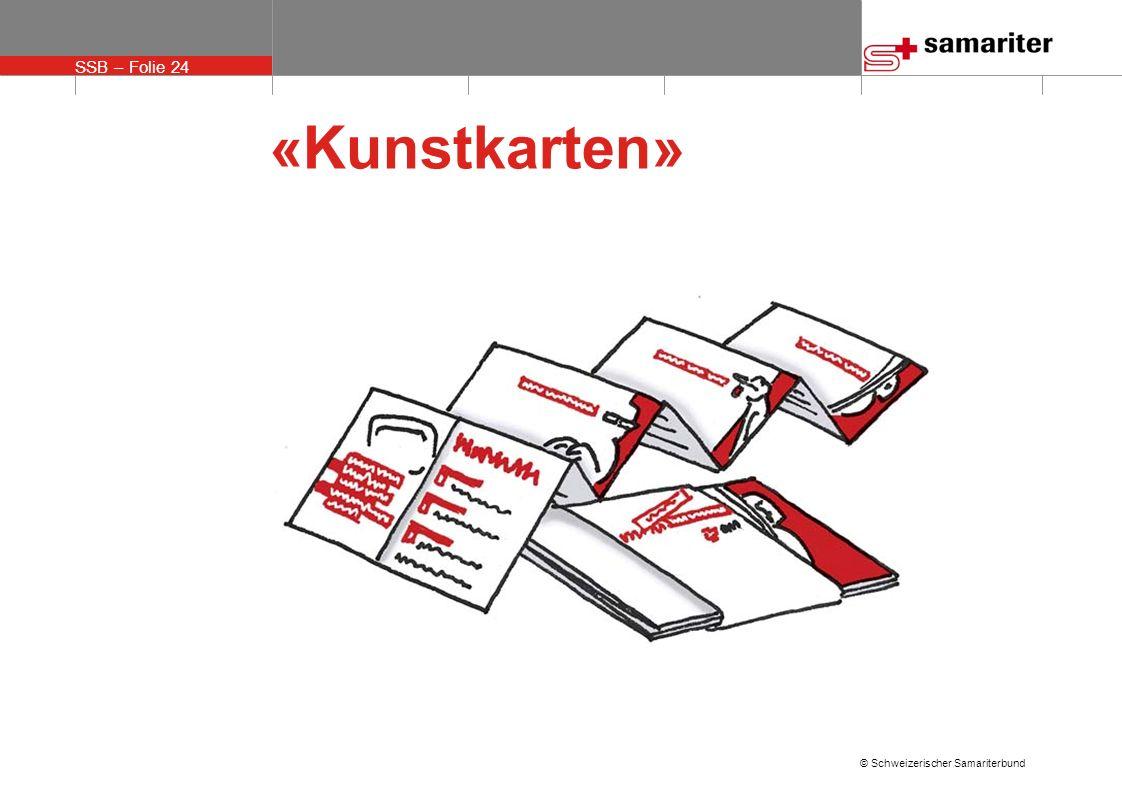 SSB – Folie 24 © Schweizerischer Samariterbund «Kunstkarten»