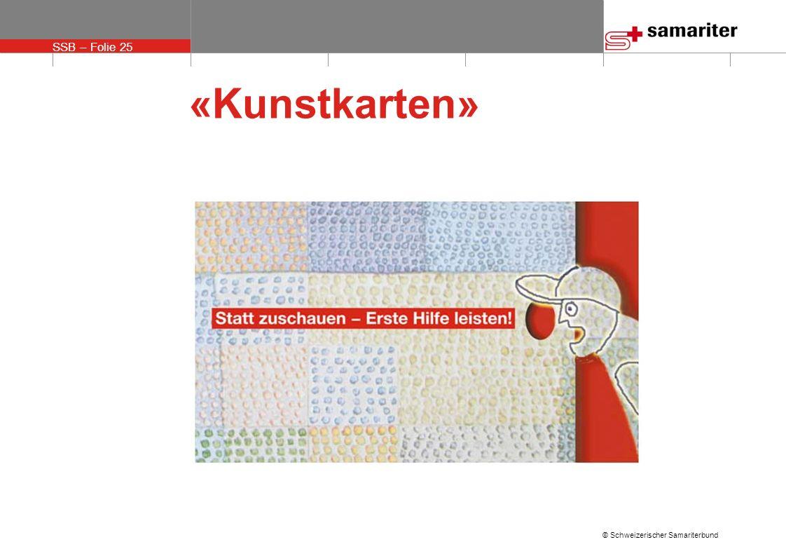 SSB – Folie 25 © Schweizerischer Samariterbund «Kunstkarten»