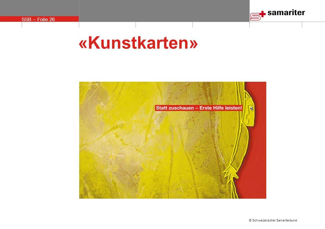 SSB – Folie 26 © Schweizerischer Samariterbund «Kunstkarten»