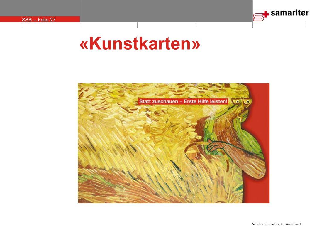 SSB – Folie 27 © Schweizerischer Samariterbund «Kunstkarten»