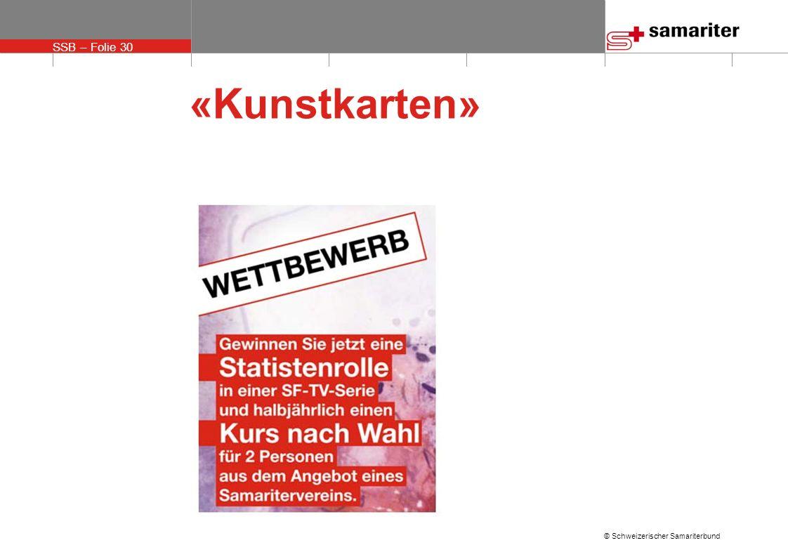 SSB – Folie 30 © Schweizerischer Samariterbund «Kunstkarten»