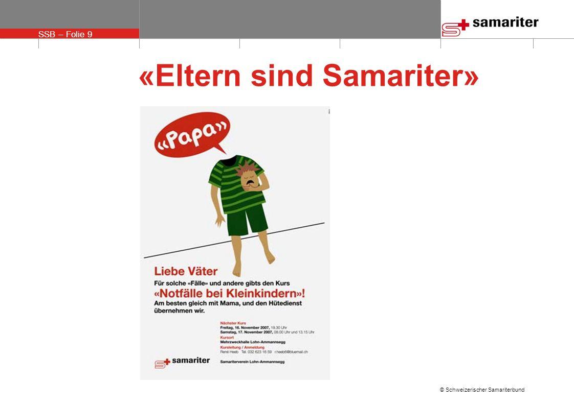 SSB – Folie 9 © Schweizerischer Samariterbund «Eltern sind Samariter»
