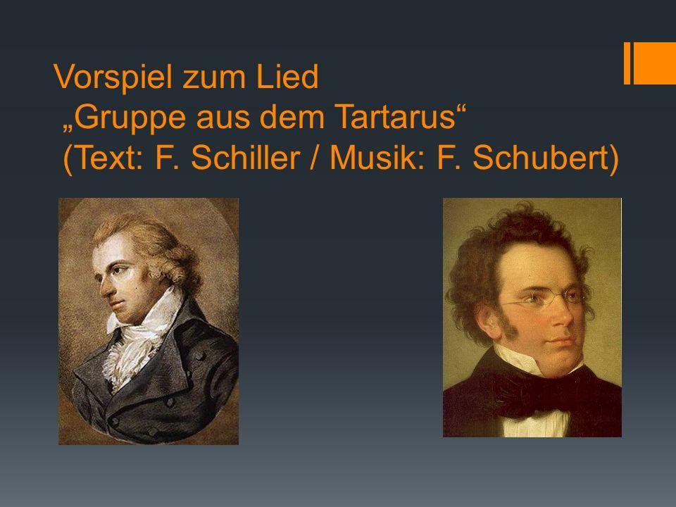Vorspiel zum Lied Gruppe aus dem Tartarus (Text: F. Schiller / Musik: F. Schubert)