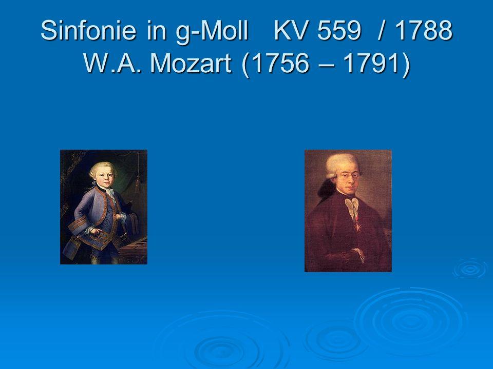 Sinfonie in g-Moll KV 559 / 1788 W.A. Mozart (1756 – 1791)