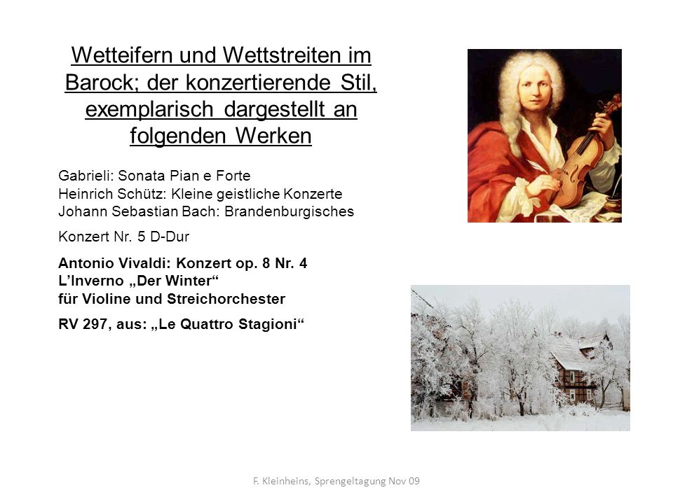 Wetteifern und Wettstreiten im Barock; der konzertierende Stil, exemplarisch dargestellt an folgenden Werken Gabrieli: Sonata Pian e Forte Heinrich Sc