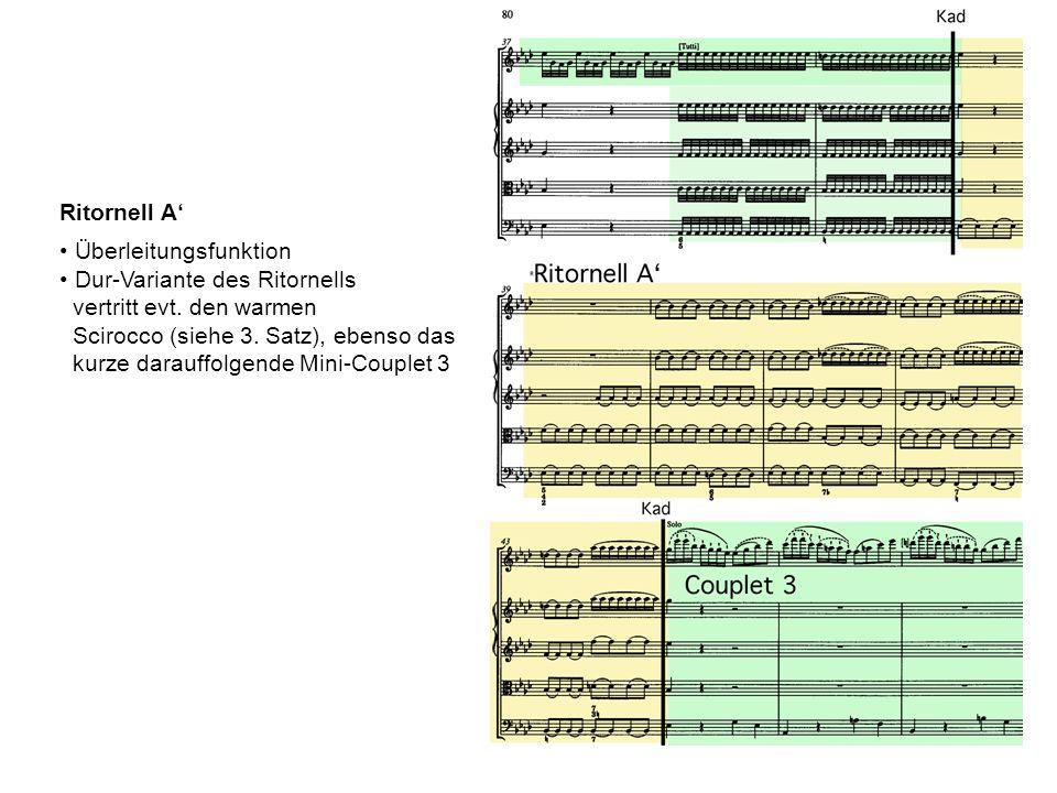 Ritornell A Überleitungsfunktion Dur-Variante des Ritornells vertritt evt. den warmen Scirocco (siehe 3. Satz), ebenso das kurze darauffolgende Mini-C
