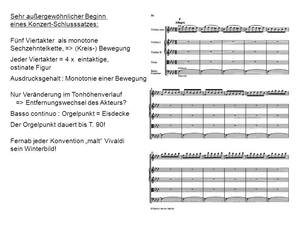 Sehr außergewöhnlicher Beginn eines Konzert-Schlusssatzes: Fünf Viertakter als monotone Sechzehntelkette, => (Kreis-) Bewegung Jeder Viertakter = 4 x