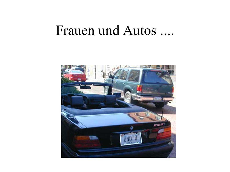 Frauen und Autos....