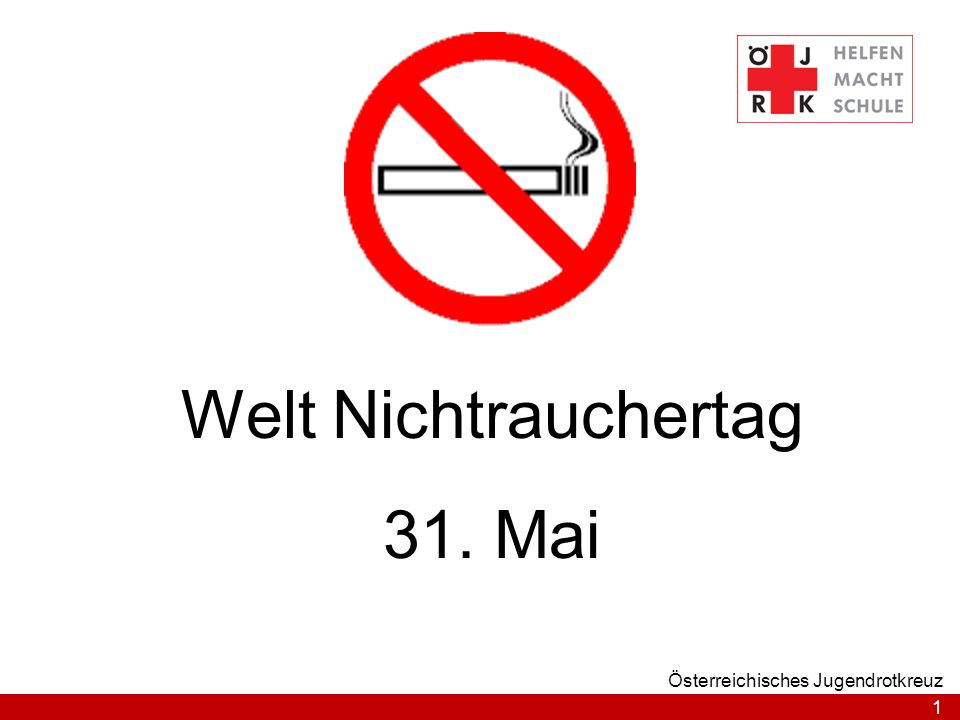 1 Österreichisches Jugendrotkreuz Welt Nichtrauchertag 31. Mai