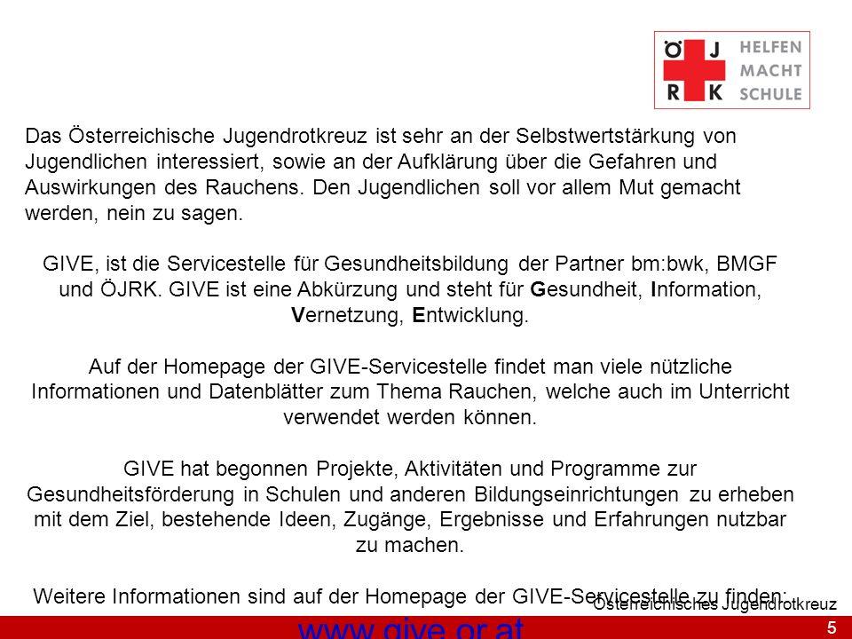 5 Österreichisches Jugendrotkreuz Das Österreichische Jugendrotkreuz ist sehr an der Selbstwertstärkung von Jugendlichen interessiert, sowie an der Au