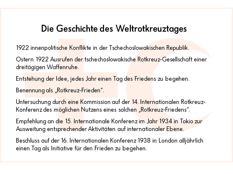 Die Geschichte des Weltrotkreuztages 1922 innenpolitische Konflikte in der Tschechoslowakischen Republik.