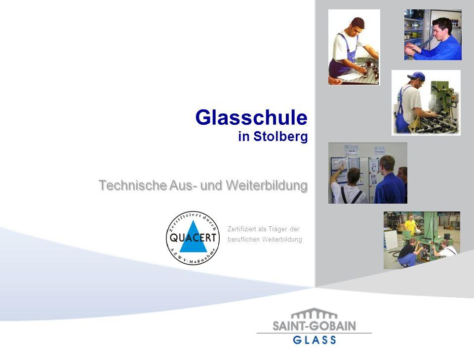 Technische Aus- und Weiterbildung Zertifiziert als Träger der beruflichen Weiterbildung Glasschule in Stolberg