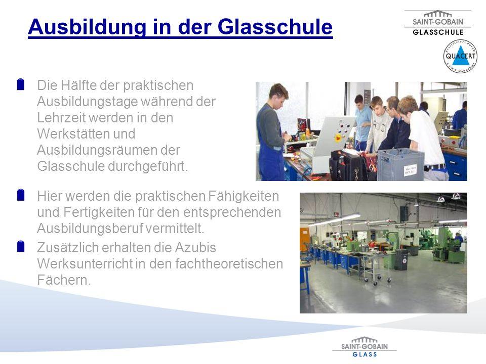 Ausbildung in der Glasschule Die Hälfte der praktischen Ausbildungstage während der Lehrzeit werden in den Werkstätten und Ausbildungsräumen der Glass