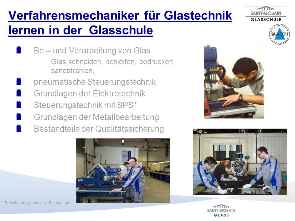 Verfahrensmechaniker für Glastechnik lernen in der Glasschule Be – und Verarbeitung von Glas Glas schneiden, schleifen, bedrucken, sandstrahlen, pneum